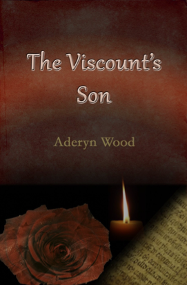 The Viscount's Son by Aderyn Wood